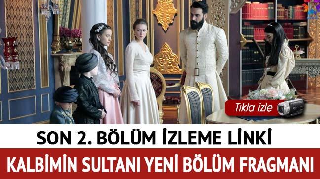 Kalbimin+Sultan%C4%B1+2.+son+B%C3%B6l%C3%BCm+izle+Kalbimin+Sultan%C4%B1+3.+Yeni+b%C3%B6l%C3%BCm+fragman%C4%B1+Star+TV'de