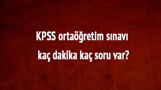 Memurluk sınavı KPSS soruları 7 Ekim Pazar KPSS ortaöğretim sınavı kaç dakika, kaç soru var