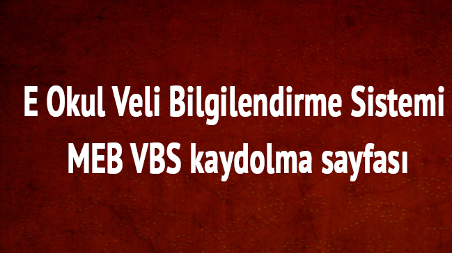 E+Okul+Veli+Bilgilendirme+Sistemi+MEB+VBS+kaydolma+sayfas%C4%B1+E+okul+VBS+sistemi+kay%C4%B1t+a%C3%A7ma+
