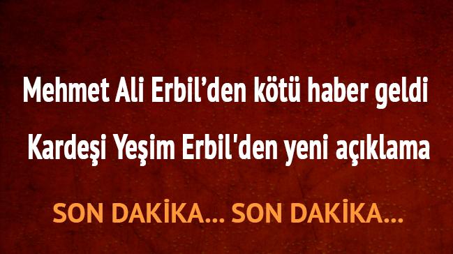 """Mehmet Ali Erbil'in sağlık durumu nasıl oldu"""""""