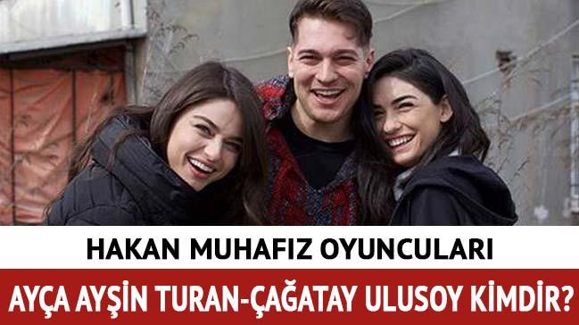 "Ayça Ayşin Turan Çağatay Ulusoy kimdir, kaç yaşında"" Hakan Muhafız Leyla Ayça Ayşin Turan kimdir"""