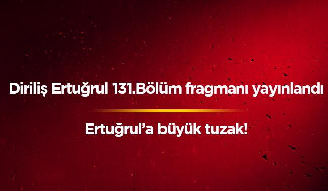 TRT1 16 Ocak Diriliş son bölüm izle Diriliş Ertuğrul 131.bölüm fragmanı nefes kesti TRT izle