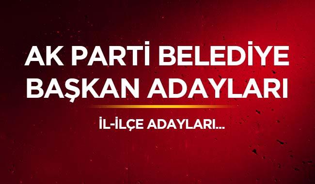 AK Parti ilçe belediye başkan adayları 2019 AK Parti belediye başkan adayları isim listesi!