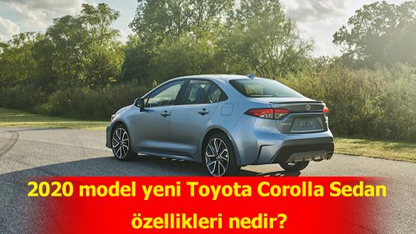 2020 model yeni Toyota Corolla Sedan özellikleri nedir?