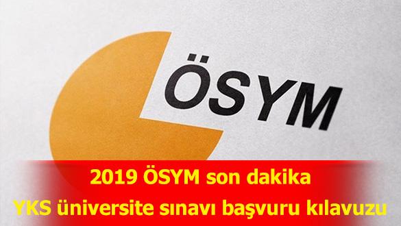 2019 ÖSYM son dakika YKS üniversite sınavı başvuru kılavuzu - (2019 YKS tercih kılavuzu)