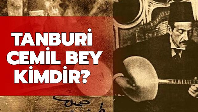"""Tanburi Cemil Bey kimdir"""" İşte Tanburi Cemil Bey'in kısa hayatı.."""