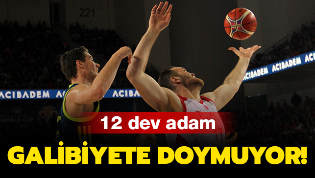 12 dev adam galibiyete doymuyor