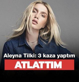 Aleyna Tilki: 3 kere kaza yaptım, kurtuldum