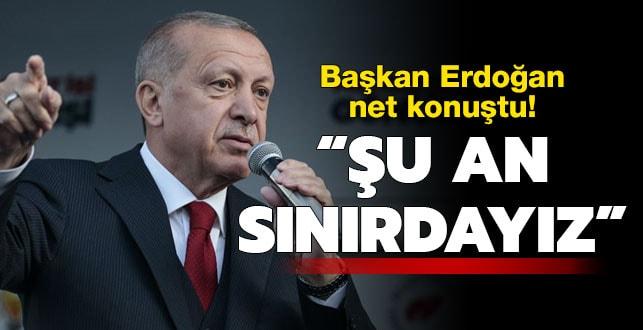 Başkan Erdoğan'dan net mesaj: Her an hazırız