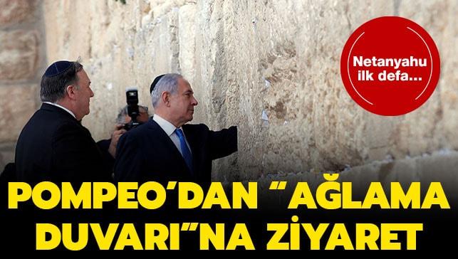 Netanyahu ilk defa… Pompeo'dan  Ağlama Duvarı na ziyaret