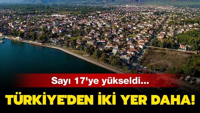 Türkiye'den iki yer daha! Sayı 17'ye yükseldi...