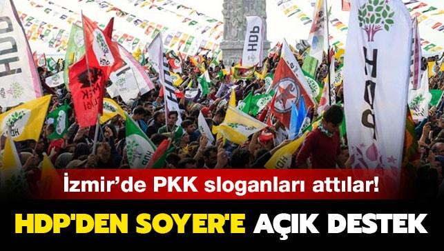 İzmir'de PKK sloganları attılar! HDP'den Soyer'e açık destek