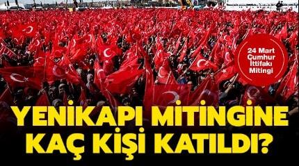 Yenikapı Mitingine kaç kişi katıldı? Cumhur İttifakı İstanbul Mitingi katılım sayısı nedir?