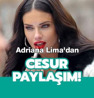 Adriana Lima'dan cesur paylaşım!
